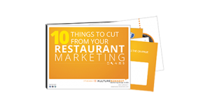 Download the resource: 10 Things to Cut From Your Restaurant Marketing.